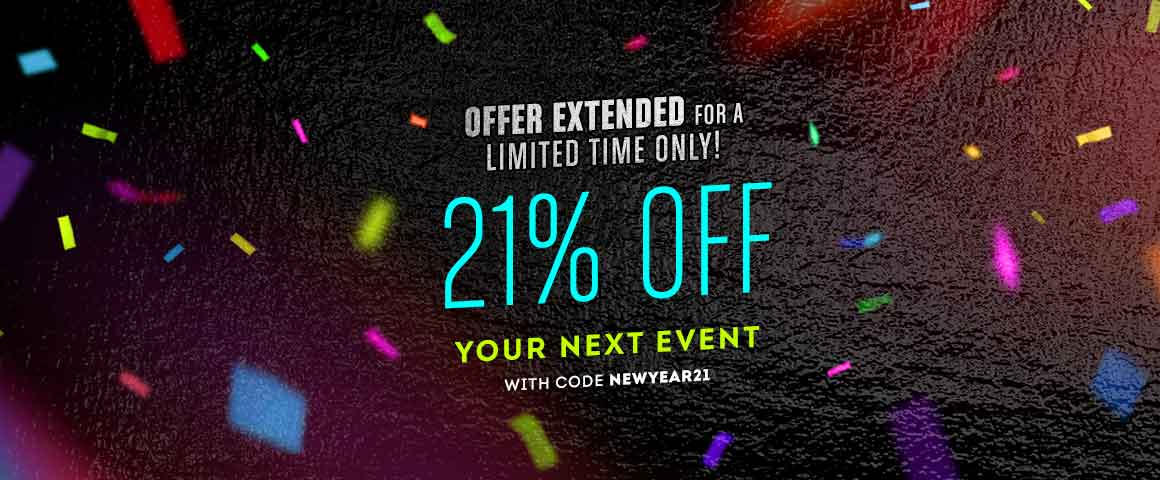 21% off your next event