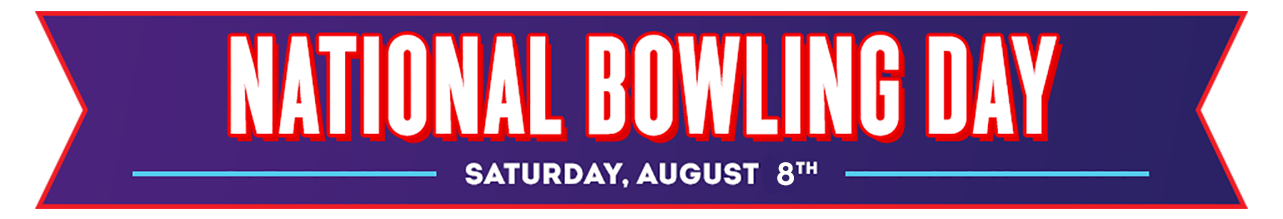 Text: National Bowling Day - Saturday, August 10th