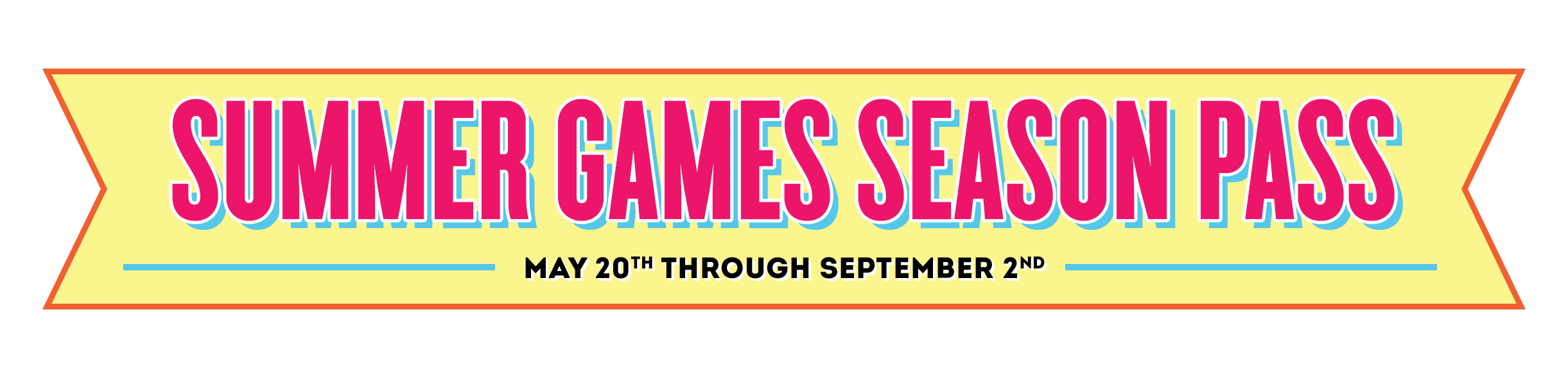 Text: Summer Games Season Pass. May 20th through September 2nd.