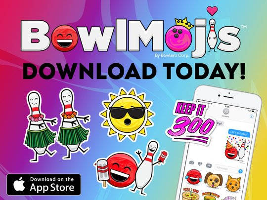 Text: Bowlmojis. Download Today. Download on the App Store. Various bowlmojis scattered (hula dancer pins, sun with sunglasses, ball and pin eating popsicles, Keep it 300, a smart phone with messaging on screen.