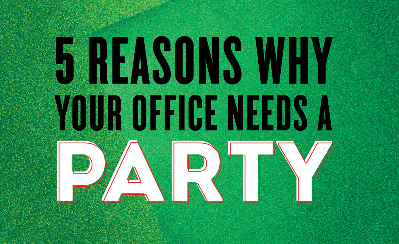 '5 Reasons Why Your Office Needs a Party' written out on green foil