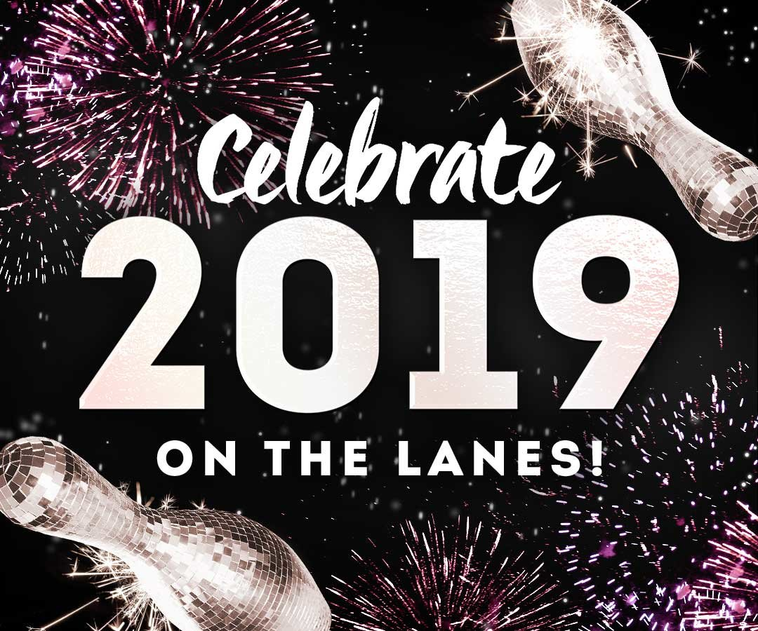 "fireworks and bowlings pins with the text ""celebrate 2019 on the lanes!"""